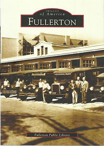 History/Genealogy-FULLERTON, CALIFORNIA-Images of America-Pictorial History