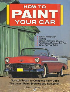 How to Paint Your Car by David H., Jr. Jacobs (1991, Paperback)  Father's Day