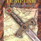 The Knights Templar in the New World-How Henry Sinclair Brought Grail to Arcadia