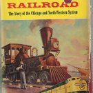 Pioneer Railroad-The Story of Chicago & North Western System By Casey & Douglas