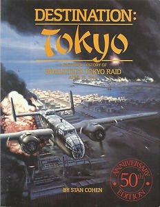 WWII-Destination Tokyo-Pictorial History of Doolittle's Tokyo Raid-Apr 18, 1942