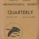 Pacific Coast Archaeology Society Quarterly-Vol. 6-No. 2 & 3  April  & July 1970