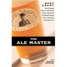 The Ale Master by Bert Grant, Robert Spector (1998) - NEW + FREE SHIPPING