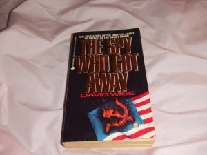 The Spy Who Got Away by David Wise ISBN 0-380-70772-1
