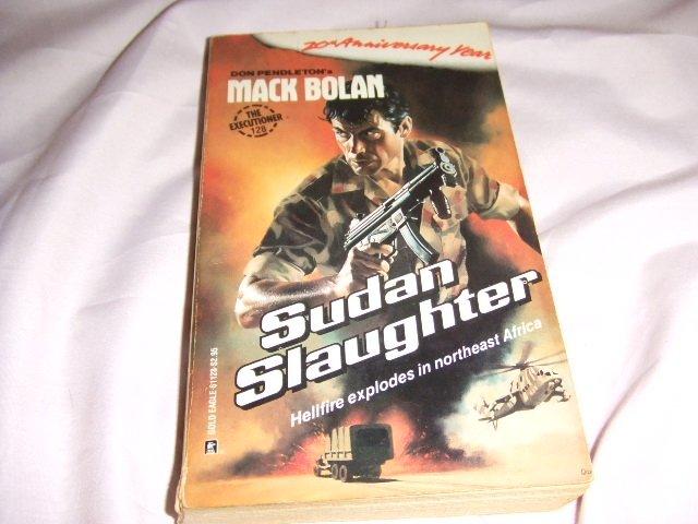 Don Pendleton's Mack Bolan Executioner 128 Sudan Slaughter ISBN 0-373-61128-5