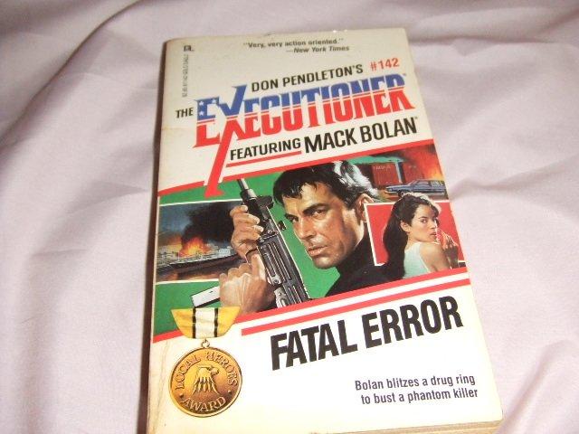 Don Pendleton's Mack Bolan Executioner 142 Fatal Error ISBN 0-373-61142-0