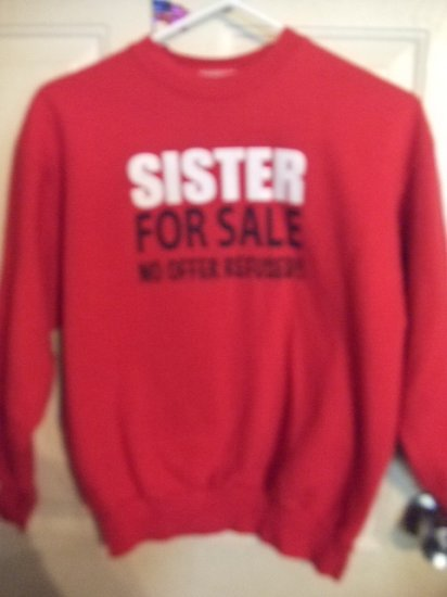 """Gently Worn Hanes Sweatshirt """"Sister For Sale"""" Size Youth X-Large"""