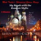 My Brush with the Russian Mafia