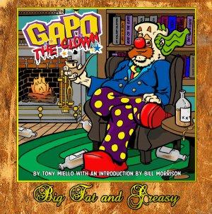GAPO the Clown - Big, Fat and Greasy