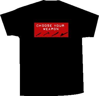 Choose Your Weapon T (S-XL)
