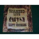 "The Goodmans Wanted Live 12"" vinyl CAS 9705"