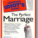 The Complete Idiot'd Guide to The Perfect marriage