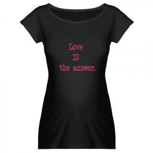 Love IS the Answer Medium Maternity Shirt