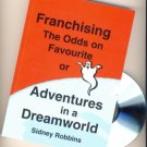 Franchising, the Odds on Favourite - or Adventures in a Dream World