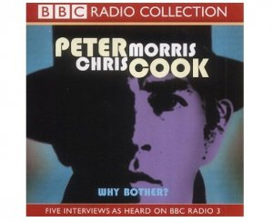 Why Bother?: Sir Arthur Streeb-Greebling in Conversation with Chris Morris CD