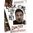 Look at Me, Look at ME! Dom Joly Paperback
