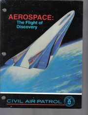 Aerospace The Flight Of Discovery Civil Air Patrol Illustrated