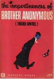 The impertinences of Brother Anonymous (French Canadian renaissance)  by Pierre