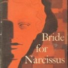 Bride For Narcissus Minnie Heim And Jane Preston-1957 HC/DJ-1st edition