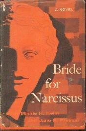 Bride For Narcissus Minnie Heim And Jane Preston-1957 HC/DJ-1st edition