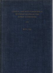 Clinical And Roentgenological Interpretations in the Lower Extremities Yale 1952