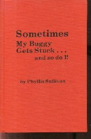 Sometimes My Buggy Get's Stuck...And So Do  Phyllis Sullivan 1985 HC