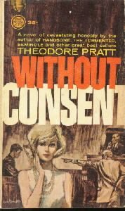 Without Consent-Theodore Pratt-1962 Paperback