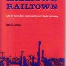 Minetown, Milltown, Railtown: Life in Canadian Communities of Single Industry...