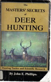 Master's Secrets of Deer Hunting [Paperback]  by Phillips, John E.