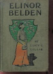 Elinor Belden Or Stepbrothers Mrs. Lucy Lillie-1896 Hardcover