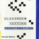 Classroom Testing : Construction [Paperback]  by Hopkins, Charles D.; Antes...
