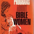 Devotional programs about Bible women  by Dever, Claudine Watts
