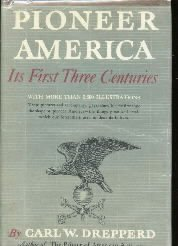 Pioneer America, its first three centuries  by Drepperd, Carl William