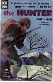 The hunter,: A novel  by Aldridge, James