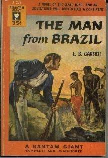 THE MAN FROM BRAZIL E. B. Garside 1954 Bantam Giant 1st PB