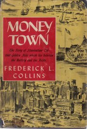 Money Town-Manhattan Toe-Frederick L. Collins-1946 HC/DJ