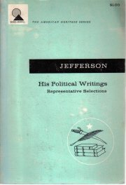 Jefferson His Political Writings Representaive Selections