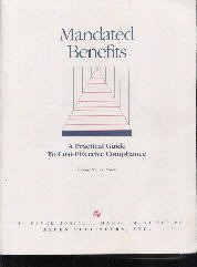 Mandated Benefits: A Practice Guide to Cost-Effective Compliance (The Panel...