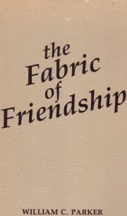 The Fabric Of Friendship Compiled by William Parker 1975 trade pb