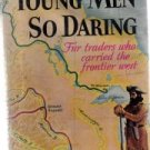 Young Men So Daring-Vera Kelsey-1956 HC/DJ-1st ed
