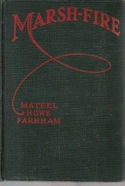 Marsh-fire,  by Farnham, Mateel Howe