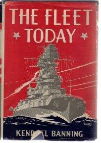 THE FLEET TODAY-Kendall Banning-1940 HC/DJ-1st Edition