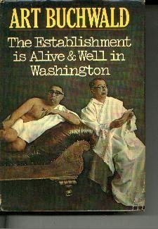The Establishment Is Alive and Well in Washington  by Buchwald, Art