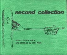 Second collection; [humor, fiction, satire and parodies]  by Wells, Joel