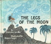 The Legs of the Moon.  by Jacobs, Francine.