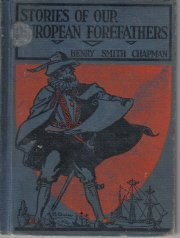 Stories Of Our European Forefathers-Chapman--1930 HC