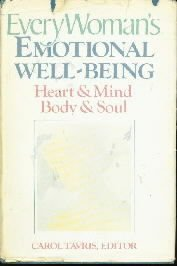 Everywoman's Emotional Well-Being: Heart and Mind, Body and Soul  by Tavris...