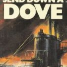 Send down a dove  by MacHardy, Charles
