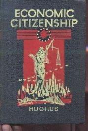 Economic Citizenship Hughes 1935 HC Illustrated