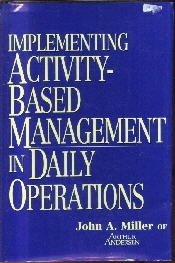 Implementing Activity-Based Management in Daily Op Erations (Special Sale...